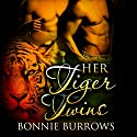 Her Tiger Twins: A Paranormal Menage Romance Audiobook by Bonnie Burrows Narrated by MR Keen