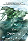 The First Time She Drowned