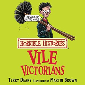 Horrible Histories: Vile Victorians Audiobook