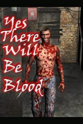 Yes, There Will Be Blood