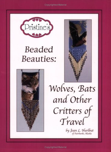 Pristine's Beaded Beauties: Wolves, Bats and Other Critters of Travel ebook