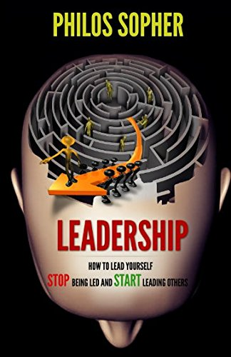 Leadership: How to Lead Yourself - Stop Being Led and Start Leading Others pdf epub