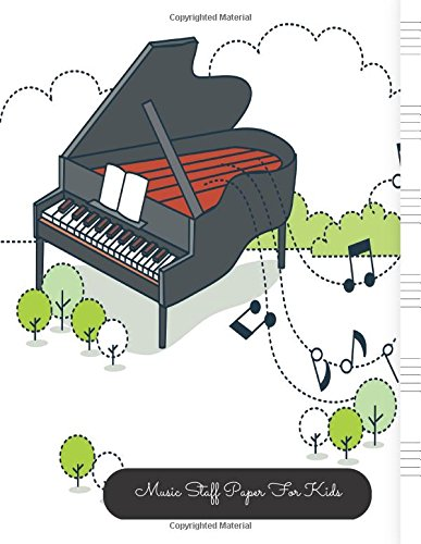 Music Staff Paper For Kids: Piano Large, Empty Staff, Manuscript Sheets Notation Paper For Composing For Musicians, Students, Songwriting. Book Notebook Journal 100 Pages  - Blank Composition Music Book