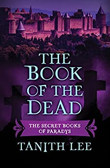 The Book of the Dead (The Secret Books of Paradys 3) by [Lee, Tanith]