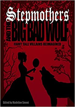 Book Stepmothers and the Big Bad Wolf