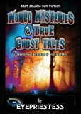 World Mysteries and True Ghost Tales, Jacqui Stevens, 0957490178
