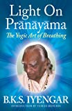 img - for Light on Pr n y ma: The Yogic Art of Breathing book / textbook / text book