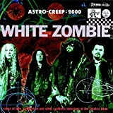 Astro Creep-2000 by White Zombie (1995-08-22)