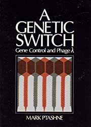 A Genetic Switch: Gene Control and Phage Lambda