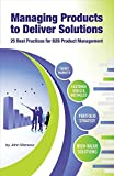 img - for Managing Products to Deliver Solutions: 25 Best Practices for B2B Product Management by John Mansour (2015-03-01) book / textbook / text book
