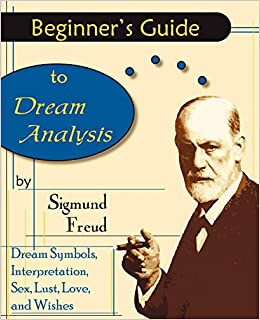 Beginner S Guide To Dream Analysis Sigmund Freud Andre