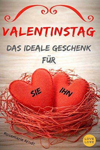 Valentinstag: Das ideale Geschenk für Sie und Ihn