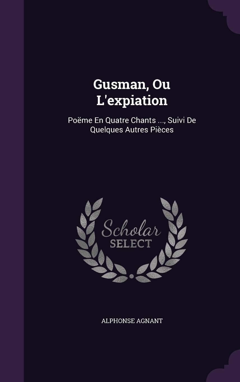 Buy Gusman Ou Lexpiation Poeme En Quatre Chants