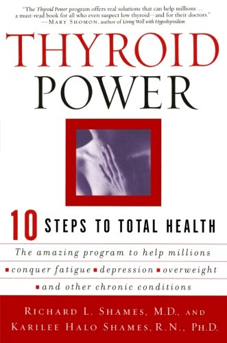 - Thyroid Power: Ten Steps to Total Health