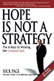 Hope Is Not a Strategy: The 6 Keys to Winning the Complex Sale (Marketing/Sales/Adv & Promo)