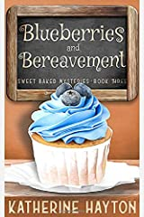 Blueberries and Bereavement (Sweet Baked Mystery) Paperback