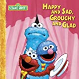 Happy and Sad, Grouchy and Glad, Sesame Street, 0763642576
