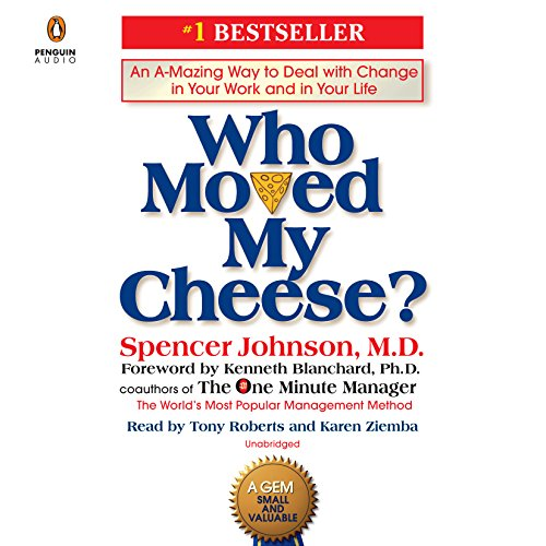 Books : Who Moved My Cheese?: An A-Mazing Way to Deal with Change in Your Work and in Your Life