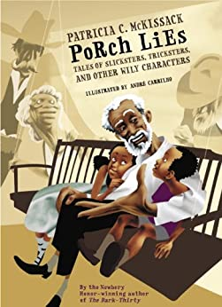 Porch Lies: Tales of Slicksters, Tricksters, and other Wily Characters by [McKissack, Patricia]