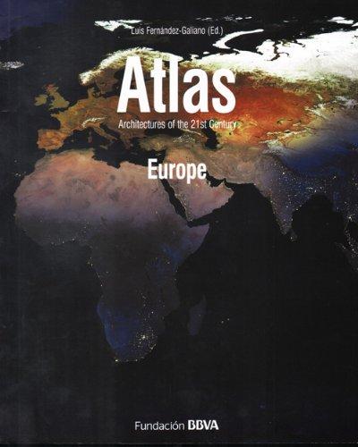 Descargar Libro Atlas Arquitectures Of The 21st Century: Europe Luis Fernandez-galiano