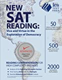 New SAT Reading: Vice and Virtue in the Exploration of Democracy (Advanced Practice Series)
