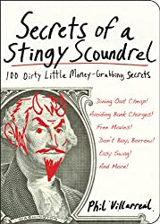 Secrets of a Stingy Scoundrel: 100 Dirty Little Money-Grubbing Secrets