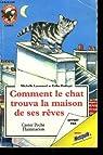 COMMENT LE CHAT TROUVA LA MAISON DE SES REVES. COLLECTION CASTOR POCHE. par LASSOUED MICHELLE ET HARISPE ERIKA.