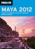 Moon 2012 Maya: A Guide to Celebrations in