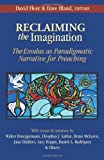 img - for Reclaiming the Imagination: The Exodus as Paradigmatic Narrative for Preaching book / textbook / text book