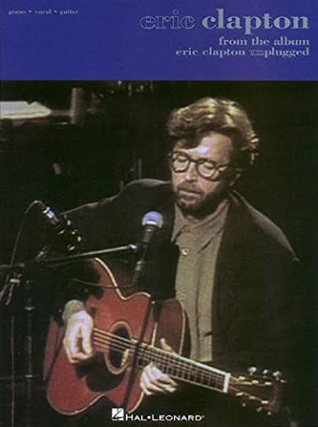 Eric Clapton - From the Album Eric Clapton Unplugged - Eric Clapton Songbook