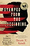 The National Book Award winning history of how racist ideas were created, spread, and deeply rooted in American society.Some Americans insist that we're living in a post-racial society. But racist thought is not just alive and well in America--it is ...