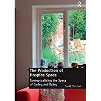 The Production of Hospice Space: Conceptualising the Space of Caring and Dying