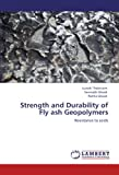 Strength and Durability of Fly Ash Geopolymers, Suresh Thokchom and Somnath Ghosh, 3846587850