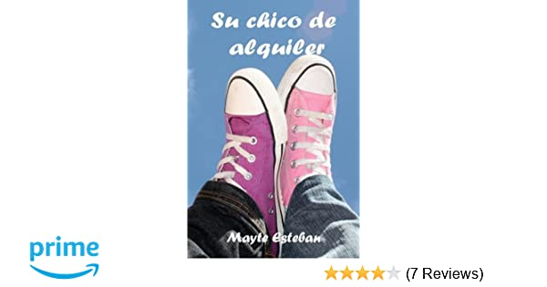 Amazon.com: Su chico de alquiler (Spanish Edition) (9781542550222): Mayte Esteban: Books