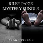 Riley Paige Mystery Bundle: Once Gone #1 and Once Taken #2: A Riley Paige Mystery | Blake Pierce