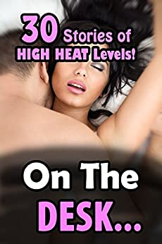 On the Desk… 30 Stories of HIGH HEAT Levels! by [Pabst, Lexi]