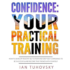 Confidence: Your Practical Training Audiobook