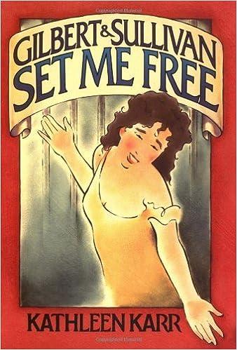 Gilbert & Sullivan: Set Me Free by Kathleen Karr (2004-08-09)