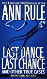 Last Dance, Last Chance, Ann Rule, 067102535X