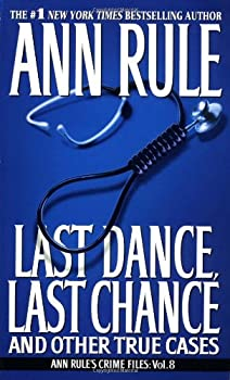 Last Dance, Last Chance, and Other True Cases (Ann Rule's Crime Files Vol 8) 067102535X Book Cover