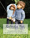 "Kalendar Kidz: Volume 1 ~ January through June: Original Knitwear Designs for 18"" Kidz 'n' Cats® girl and boy dolls (Volume One)"