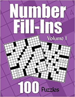 Number fill ins volume 1 100 fun crossword style fill in puzzles number fill ins volume 1 100 fun crossword style fill in puzzles with numbers instead of words number puzzle fun printed fun cindy evans solutioingenieria Images