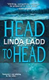 Front cover for the book Head To Head by Linda Ladd