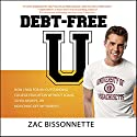 Debt-Free U: How I Paid for an Outstanding College Education Without Loans, Scholarships, or Mooching off My Parents Audiobook by Zac Bissonnette, Andrew Tobias Narrated by Sean Pratt