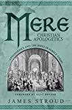 xulon press - Mere Christian Apologetics: Apologetics and the Bible in Simple Terms