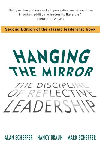 Hanging the Mirror: The Discipline of Reflective Leadership (Hanging Blackwell)