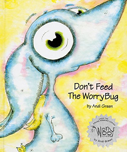 Don't Feed The WorryBug (Soft Cover Edition)