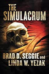 The Simulacrum: Creationism, Evolution and Intelligent Design (Gunnar Schofield) (Volume 1) Paperback