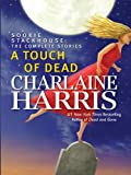 A Touch of Dead, Charlaine Harris, 1410423344
