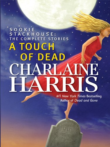 A Touch of Dead: Sookie Stackhouse: The Complete Stories (Wheeler Hardcover)